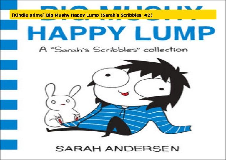 Download Big Mushy Happy Lump Sarahs Scribbles 2 By Sarah Andersen