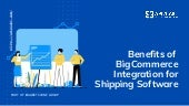 Benefits of BigCommerce Integration for Shipping Software