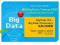 Big Data 102 - Crossovers 成長之旅導覽 (Keynote for Big Data Taiwan 2013)