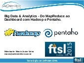 Big Data Analytics - Do MapReduce ao dashboard com Hadoop e Pentaho
