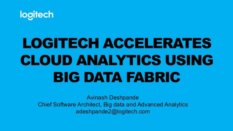 88d719d0b25 Logitech Accelerates Cloud Analytics Using Data Virtualization by Avinash  Deshpande