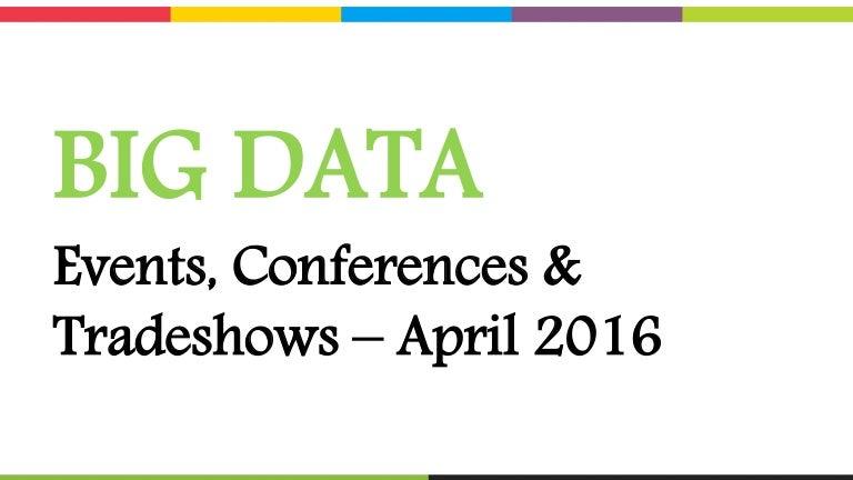 BIG DATA Events, Conferences & Tradeshows – April 2016