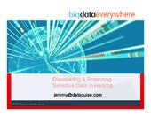 Big Data Everywhere Chicago: The Big Data Imperative -- Discovering & Protecting Sensitive Data in Hadoop (Dataguise)