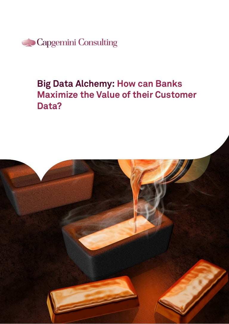 Big Data Alchemy: How can Banks Maximize the Value of their Customer …
