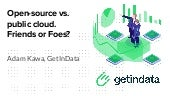 Open-source vs. public cloud in the Big Data landscape. Friends or Foes?