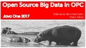 Java One 2017: Open Source Big Data in the Cloud: Hadoop, M/R, Hive, Spark and Kafka