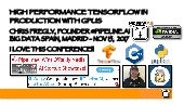 High Performance TensorFlow in Production - Big Data Spain - Madrid - Nov 15 2017