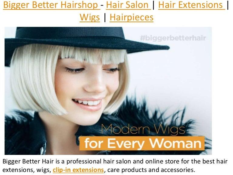 Bigger Better Hairshop Hair Salon Hair Extensions Wigs Hairpi