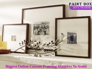 biggest online custom framing mistakes to avoid