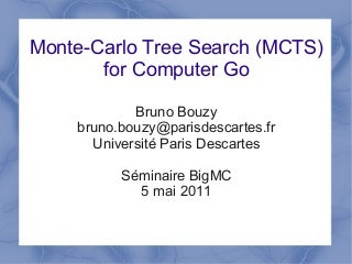 """Monte-Carlo Tree Search for the game of Go"""