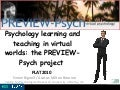 Psychology learning and teaching in virtual worlds: the PREVIEW-Psych project