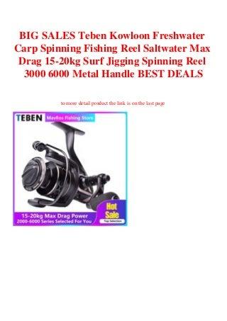 BIG SALES Teben Kowloon Freshwater Carp Spinning Fishing Reel Saltwater Max Drag 15-20kg Surf Jigging Spinning Reel 3000 6000 Metal Handle BEST DEALS