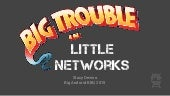 Big Trouble in Little Networks