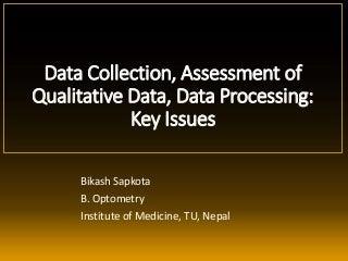 Data Collection (Methods/ Tools/ Techniques), Primary & Secondary Data, Qualitative & Quantitative Data, Data Processing