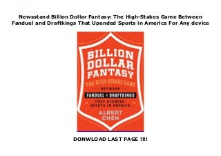 Newsstand Billion Dollar Fantasy: The High-Stakes Game Between Fanduel and Draftkings That Upended Sports in America For Any device