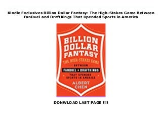 First Reads Billion Dollar Fantasy: The High-Stakes Game Between FanDuel and DraftKings That Upended Sports in America