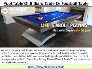 Which One You Want A Pool Table, Billiard Table or Foosball Table