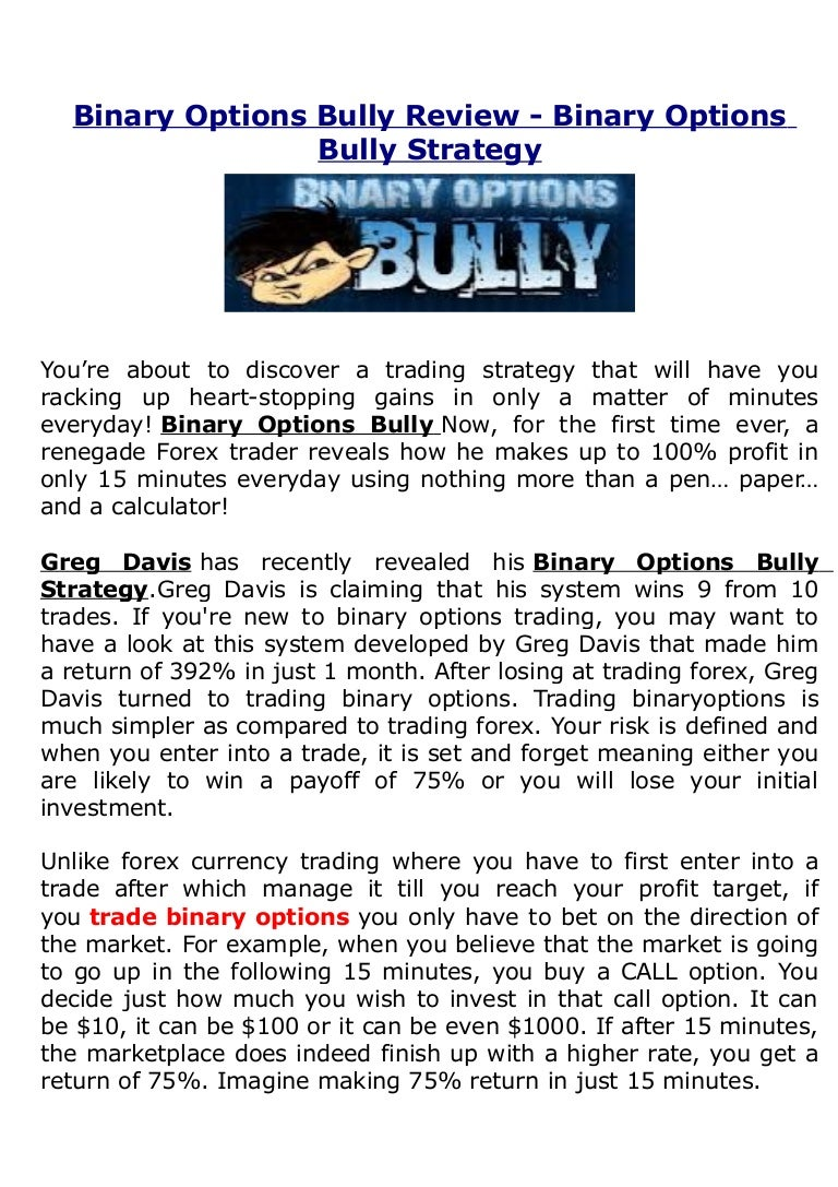 Binary options bully results physiotherapy win every time betting