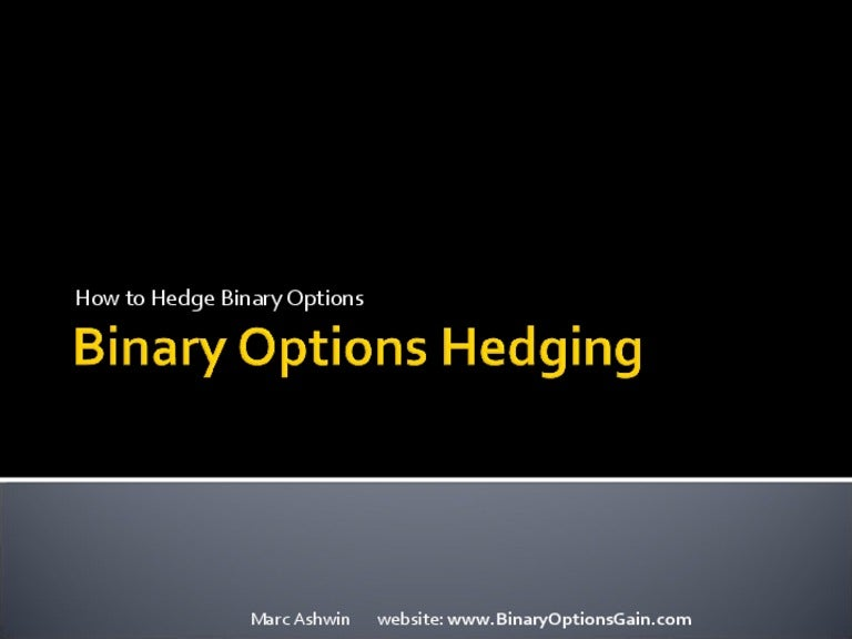 Using a hedging strategy when trading binary options