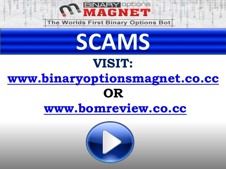 Binary options magnet scams on facebook overwatch betting sites