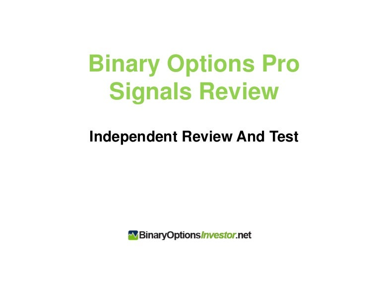 Binary Options Pro Signals Review | Binary Options Pro Signals