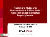 Rushing to Outsource Pharmaceutical R&D to India? Consider a host Intellectual Property Issues