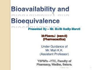 Bioavailability and bioequivalence