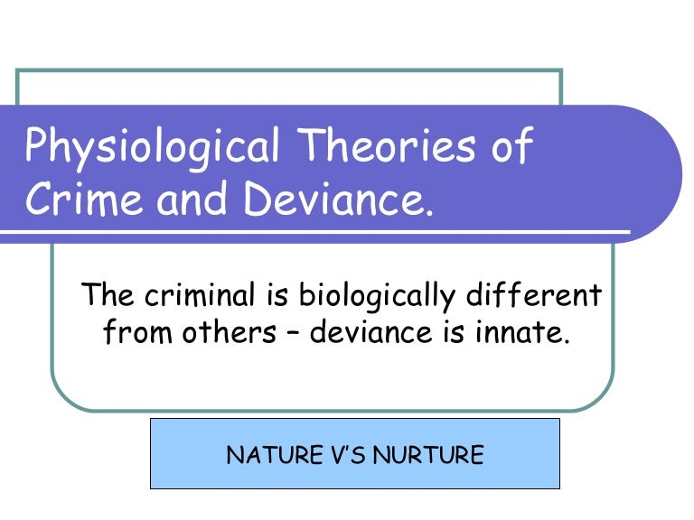 development of criminal mind nature vs nurture The nature of environmental influence, and (c) models for the joint influence of genes and the environment—and is focused on three broad domains of psy- chologicalfunctioning—( a )cognitiveability,( b )personalityandinterests,and.