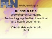 BioSEPLN 2010 Workshop on Language Technology applied to biomedical and health documents