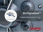Bio signature - employee authentication for banks