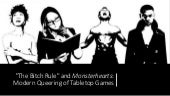 """The Bitch Rule"" and Monsterhearts: Modern Queering of Tabletop Games"