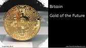 Bitcoin - Gold of the future