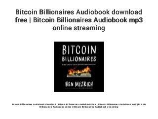 Bitcoin Billionaires Audiobook download free - Bitcoin Billionaires Audiobook mp3 online streaming