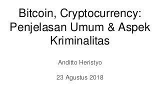 Bitcoin, Cryptocurrency: Penjelasan Umum dan Aspek Kriminalitas