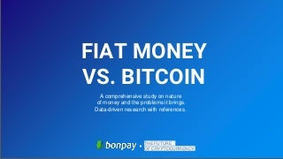 Bitcoin vs fiat. Research on the nature of money