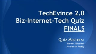 TechEvince 2.0 Biz-Internet-Tech Quiz FINALS IIT Guwahati 2015