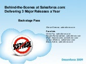 Dreamforce 2009: Behind-the-Scenes at Salesforce.com: Delivering 3 Major Releases a Year
