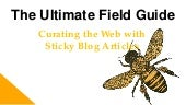 Curating Social Media Creates Sticky Blog Articles, The Ultimate Guide to Social Curation