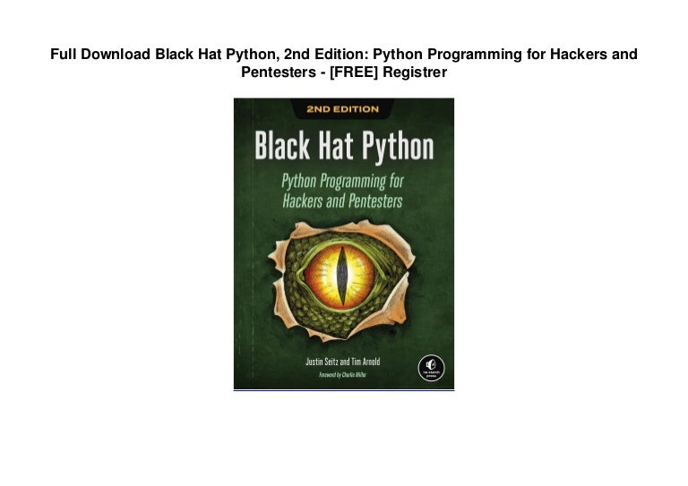 Free Full Download Black Hat Python, 2nd Edition: Python Programming for Hackers and Pentesters – [FREE] Registrer