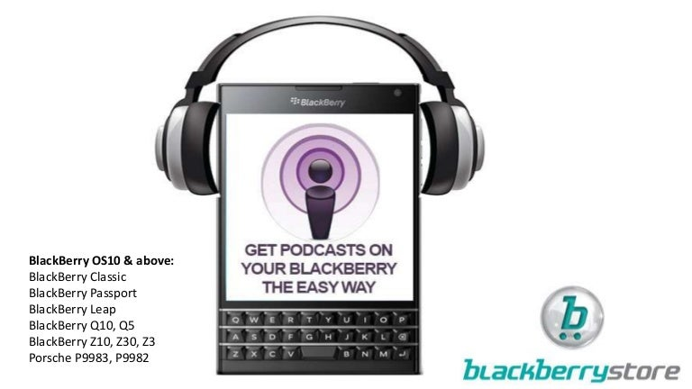 Get Podcasts on your BlackBerry the EASY way