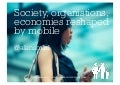 Society, organisations, economies reshaped by mobile