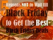 5 Reasons NOT to Wait till Black Friday to Get the Best Black Friday Deals