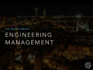The Black Magic of Engineering Management