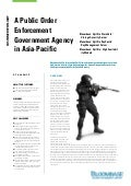 Customer Success - A Public Order Enforcement Government Agency in Asia-Pacific