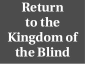 Return to the Kingdom of the Blind