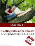 If a Blog Falls in the Forest: How to get your blog to make a sound