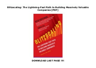 Blitzscaling: The Lightning-Fast Path to Building Massively Valuable Companies [PDF]