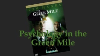 Psychology in the Green Mile