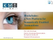 Blockchains  a new platform for semantically enabled transactions public