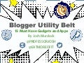 Blogger Utility Belt   15 Must-have Gadgets and Apps